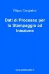 Libro in Offerta: Dati di processo per lo stampaggio ad iniezione